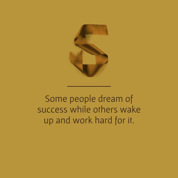 Some people dream of success while others wake up and work hard for it