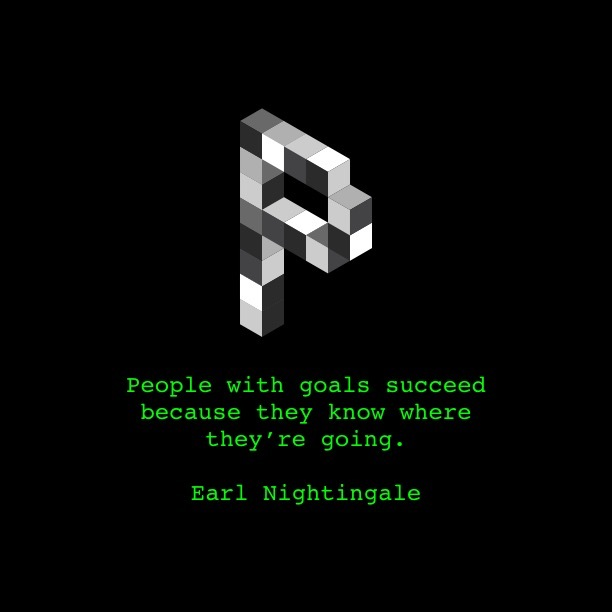 People with goals succed because they know where they're going. Earl Nightingale