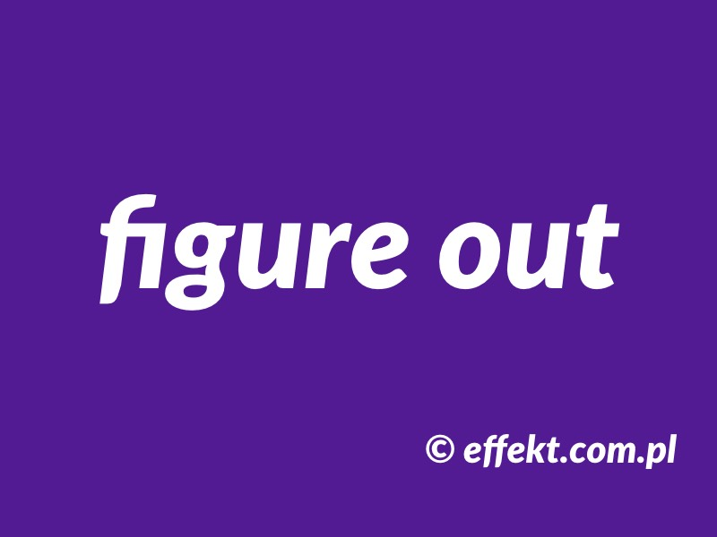 Phrasal verb figure out